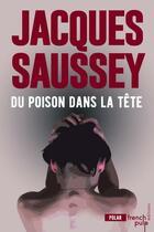 Couverture du livre « Du poison dans la tête » de Jacques Saussey aux éditions French Pulp