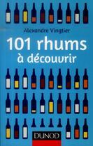 Couverture du livre « 101 rhums à découvrir » de Alexandre Vingtier aux éditions Dunod
