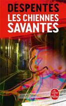 Couverture du livre « Les chiennes savantes » de Virginie Despentes aux éditions Lgf