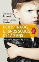 Couverture du livre « Petits tracas et gros soucis de 1 à 7 ans » de Brunet-C+Sarfati-A.C aux éditions Lgf