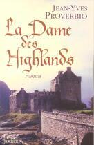 Couverture du livre « La dame des highlands » de Jean-Yves Proverbio aux éditions Rocher