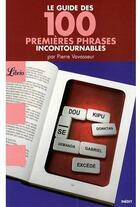 Couverture du livre « Le guide des 100 premières phrases incontournables » de Pierre Vavasseur aux éditions J'ai Lu