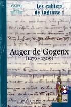 Couverture du livre « Auger De Gogenx (1279-1309) Cahiers De Lagrasse 1 » de Association Pour La aux éditions Nouvelles Presses Du Languedoc