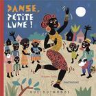 Couverture du livre « Danse, petite lune ! » de Fred Sochard et Kouam Tawa aux éditions Rue Du Monde