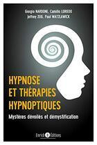 Couverture du livre « Hypnose et thérapie hypnotique ; mystères dévoilés et démystification » de Giorgio Nardone et Jeffrey K. Zeig et Paul Watzlawick et Camillo Loriedo aux éditions Enrick B.