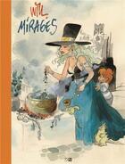 Couverture du livre « Mirages ; une biographie en images de Will (1927-2000) » de Will et Vincent Odin aux éditions Daniel Maghen