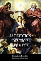 Couverture du livre « La dévotion des trois Ave Maria » de Bernadette Bourbon aux éditions R.a. Image