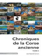 Couverture du livre « Chroniques de la Corse ancienne t.2 » de Jean-Raphael Cervoni aux éditions Clementine