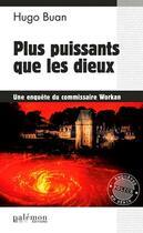 Couverture du livre « Plus puissants que les dieux » de Hugo Buan aux éditions Palemon