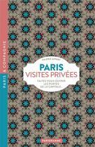 Couverture du livre « Paris, visites privées (édition 2018) » de Valerie Appert aux éditions Parigramme
