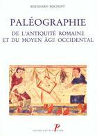 Couverture du livre « Paleographie - de l'antiquite romaine et du moyen age occidental. » de Bernard Bischoff aux éditions Picard