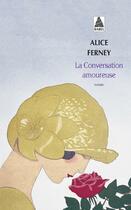 Couverture du livre « La conversation amoureuse » de Alice Ferney aux éditions Actes Sud