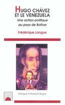 Couverture du livre « Hugo chavez et le venezuela - une action politique au pays de bolivar » de Frederique Langue aux éditions L'harmattan