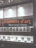 Couverture du livre « Cahiers D'Art ; Musee Zervos A Vezelay » de Christian Derouet aux éditions Hazan