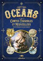Couverture du livre « Océans ; contes terribles et merveilleux » de Collectif et Herve Manificat aux éditions Atlantica