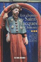 Couverture du livre « Les chemins de saint-Jacques en Charente » de Collectif aux éditions Sud Ouest Editions