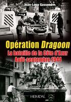 Couverture du livre « Debarquement de provence - la liberation de la cote d'azur » de Jean Louis Gassend aux éditions Heimdal