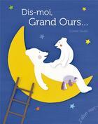Couverture du livre « Dis-moi Grand Ours... » de Coralie Saudo aux éditions Elan Vert