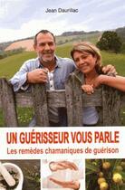 Couverture du livre « Un guérisseur vous parle » de Jean Daurillac aux éditions Exclusif