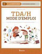 Couverture du livre « TDA/H mode d'emploi ; vivre avec le trouble du déficit d'attention au quotidien » de Pascale De Coster aux éditions Averbode