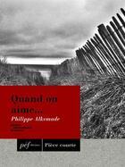 Couverture du livre « Quand on aime... » de Philippe Alkemade aux éditions Presses Electroniques De France