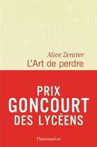 Couverture du livre « L'art de perdre » de Alice Zeniter aux éditions Flammarion