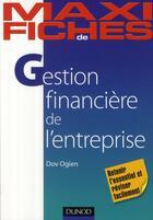 Couverture du livre « Maxi Fiches ; Gestion Financière De L'Entreprise » de Dov Ogien aux éditions Dunod