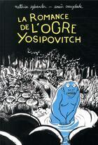 Couverture du livre « La romance de l'ogre Yosipovitch ; chroniques de l'oural » de Anais Vaugelade et Matthieu Sylvander aux éditions Ecole Des Loisirs