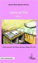 Couverture du livre « Letter to Tita t.2 » de Jeanne Marie Rosette Abou'Ou aux éditions L'harmattan