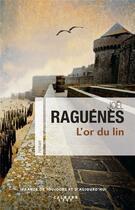 Couverture du livre « L'or du lin » de Joel Raguenes aux éditions Calmann-levy