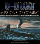 Couverture du livre « U-boat ; missions de combat ; chasseurs et proies : récits et témoignages de la vie et des opérations à bord d'un sous-marin » de Lawrence Paterson aux éditions Etai