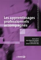 Couverture du livre « Les apprentissages professionnels accompagnés » de Collectif et Anne Jorro et Jean-Marie De Ketele et France Merhan aux éditions De Boeck Superieur