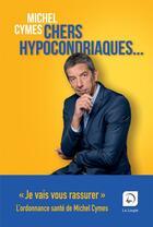 Couverture du livre « Chers hypocondriaques » de Michel Cymes aux éditions Editions De La Loupe