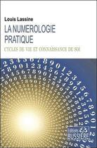 Couverture du livre « La numérologie pratique ; cycles de vie et connaissance de soi » de Louis Lassine aux éditions Bussiere
