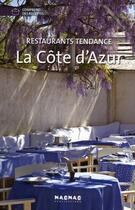 Couverture du livre « Côte d'Azur; restaurants tendances » de Collectif aux éditions Mao-mao