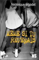 Couverture du livre « Même si tu revenais » de Frederique Trigodet aux éditions Ska