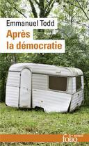 Couverture du livre « Après la démocratie » de Emmanuel Todd aux éditions Gallimard