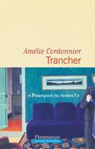 Couverture du livre « Trancher » de Cordonnier Amelie aux éditions Flammarion