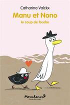 Couverture du livre « Manu et Nono T.2 ; le coup de foudre » de Catharina Valckx aux éditions Ecole Des Loisirs