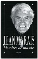 Couverture du livre « Histoires de ma vie » de Jean Marais aux éditions Albin Michel