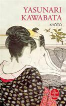 Couverture du livre « Kyoto » de Yasumari Kawabata aux éditions Lgf