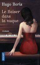Couverture du livre « Le baiser dans la nuque » de Hugo Boris aux éditions Pocket