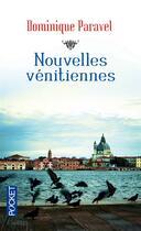Couverture du livre « Nouvelles vénitiennes » de Dominique Paravel aux éditions Pocket