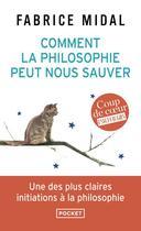 Couverture du livre « Comment la philosophie peut nous sauver » de Fabrice Midal aux éditions Pocket