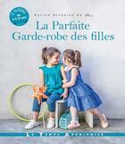 Couverture du livre « La parfaite garde-robe des filles » de Karine Aivazian et Thierry Antablian aux éditions Le Temps Apprivoise