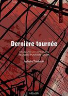 Couverture du livre « Dernière tournée » de Isabelle Mercier aux éditions Neowood Editions