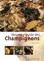 Couverture du livre « Nouveau guide des champignons ; 1000 espèces » de Cecile Lemoine aux éditions Ouest France