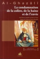 Couverture du livre « La condamnation de la colère, de la haine et de l'envie » de Abu Hamid Al Gazzali aux éditions Albouraq
