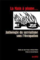 Couverture du livre « Main à plume ; anthologie du Surréalisme sous l'occupation » de Walter et Vernay aux éditions Syllepse