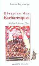 Couverture du livre « Histoire Des Barbaresques » de Laurent Lagartempe aux éditions Editions De Paris
